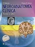 Neuroanatomía clínica. Texto y atlas