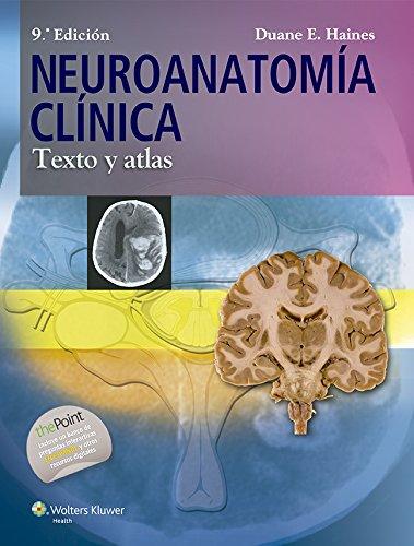 Neuroanatomía clínica. Texto y atlas por Duane E. Haines