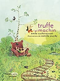Truffe et Machin par Émile Cucherousset