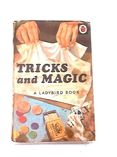 Tricks and Magic (A ladybird book, [things to make and do])