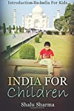 India For Children: Introduction To India For Kids