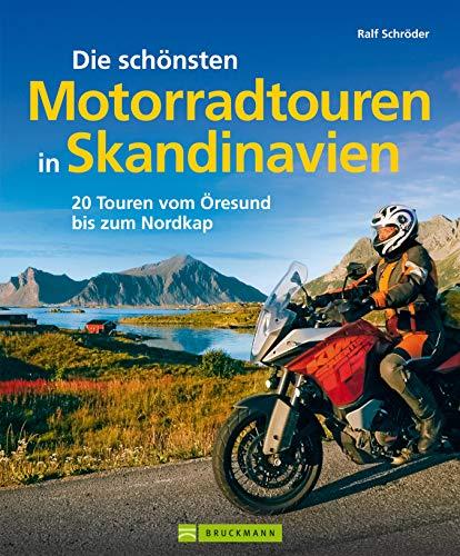 Skandinavien mit Motorrad: Die schönsten Motorradtouren in Skandinavien: 20 Touren vom Fehmarnbelt bis zum Nordkap. Inkl. Motorradtouren in Schweden, Dänemark, vielen Bildern und Biker-Tipps