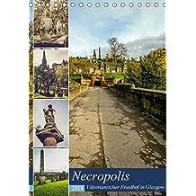 Glasgow Necropolis (Tischkalender 2018 DIN A5 hoch): Beachtliche Grabmäler und Skulpturen (Monatskalender, 14 Seiten ) (CALVENDO Orte)