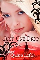 [ Just One Drop ] By Loftis, Quinn (Author) [ Aug - 2012 ] [ Paperback ]