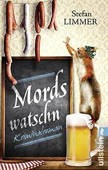 Mordswatschn: Ein Bayern-Krimi (Ein Kommissar-Dimpfelmoser-Krimi 1) von [Limmer, Stefan]