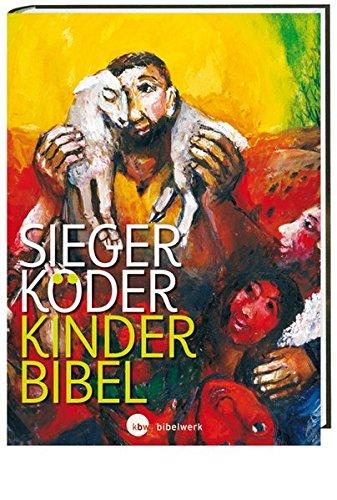 Kinder-Bibel: mit Bildern von Sieger Köder (Katholische Gebet-buch Für Kinder)