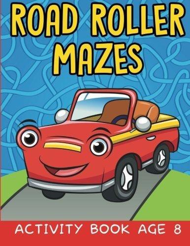 Road Roller Mazes: Activity Book Age 8 by Jupiter Kids (2015-09-16) par Jupiter Kids