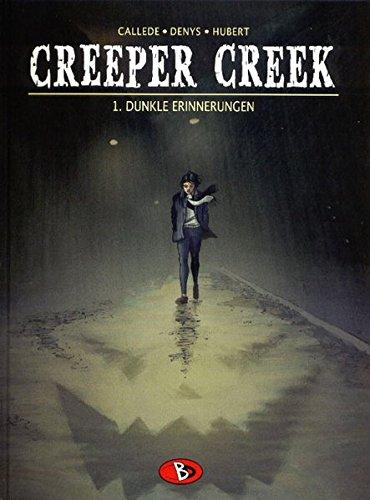 Creeper Creek, Bd. 1: Dunkle Erinnerungen