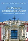 Der Palast der unsterblichen Dichter. Das größte Abenteuer seit Dumas' Monte Christo: Historischer Roman
