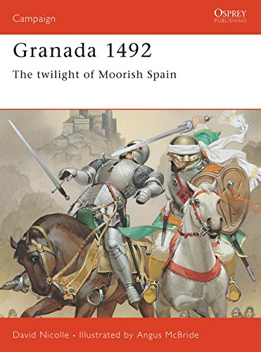 Granada 1492: The twilight of Moorish Spain: The End of Andalucian Islam (Campaign)