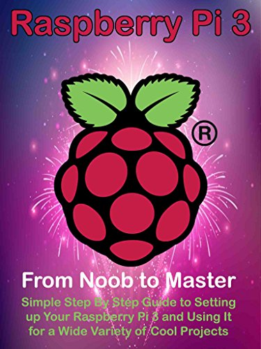 raspberry-pi-3-from-noob-to-master-simple-step-by-step-guide-to-setting-up-your-raspberry-pi-3-and-u
