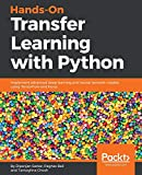 Hands-On Transfer Learning with Python: Implement advanced deep learning and neural network models using TensorFlow and Keras