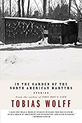 In The Garden Of The North American Martyrs: Stories by Tobias Wolff (2004-05-11)