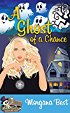 A Ghost of a Chance (Witch Woods Funeral Home Book 1): (Ghost Cozy Mystery series)