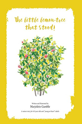 The Little Lemon Tree That Stood!: A nature story for 8-9 ...