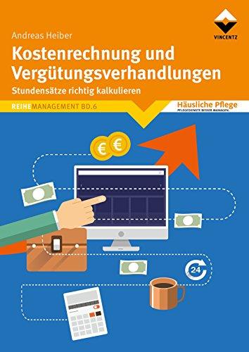 Kostenrechnung und Vergütungsverhandlungen: Stundensätze richtig kalkulieren (Häusliche Pflege)