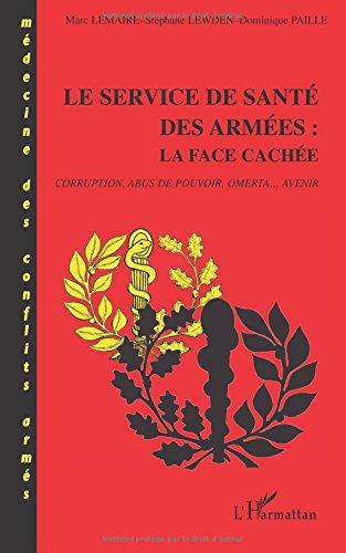 Le Service de Santé des Armées: La face cachée par Marc Lemaire