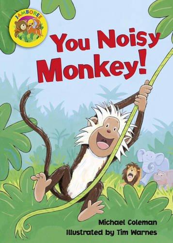 You noisy monkey!