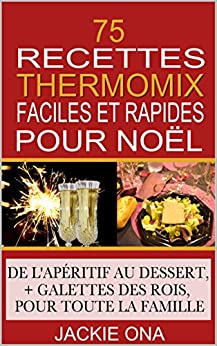 75 recettes thermomix faciles et rapides pour noel de l. Black Bedroom Furniture Sets. Home Design Ideas