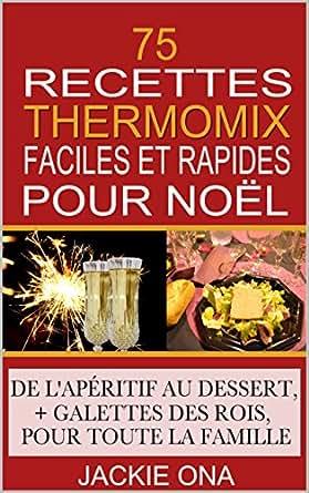 75 recettes thermomix faciles et rapides pour noel de l 39 ap ritif au dess - Recettes thermomix en francais ...
