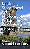 Kentucky State Travel Hd Photograph Picture book Super Clear Photos (English Edition)