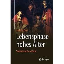 Lebensphase hohes Alter: Verletzlichkeit und Reife (German Edition)