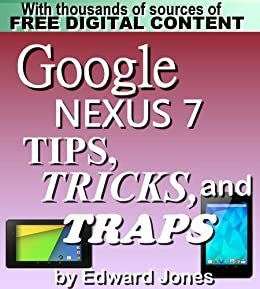 Google Nexus 7 Tips, Tricks, and Traps: A How-To Tutorial for the Google Nexus 7 by [Jones, Edward]