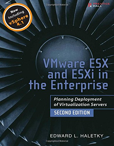 VMware ESX and ESXi in the Enterprise:Planning Deployment of          Virtualization Servers