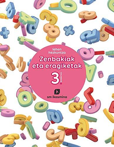 Zenbakiak eta eragiketak. lehan hezkuntza. koadernoa  3. Ikasmina