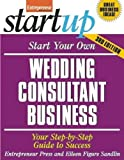 Start Your Own Wedding Consultant Business 3/E (EP Startup Series)