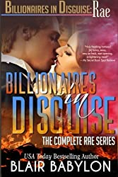 Billionaires in Disguise: Rae, Complete Omnibus Edition: A Romance Novel by Blair Babylon (2015-05-07)