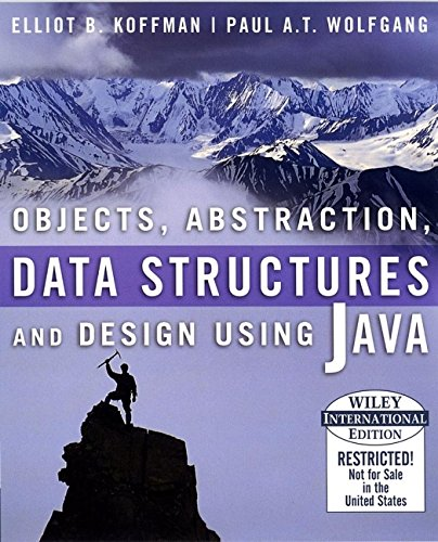 Objects, Abstraction, Data Structures and Design: Using Java