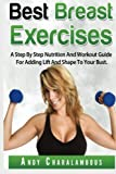 Best Breast Exercises: Simple Steps to Lift & Shape your Breasts: Volume 2 (Fit Expert Series)