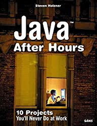 [(Java After Hours : 10 Projects You'll Never Do at Work)] [By (author) Steven Holzner] published on (June, 2005)