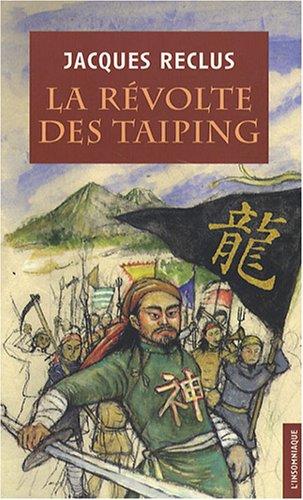 La révolte des Taï-Ping : Prologue de la Révolution chinoise par Jacques Reclus