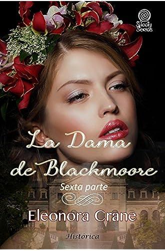 La dama de Blackmoore: Sexta parte