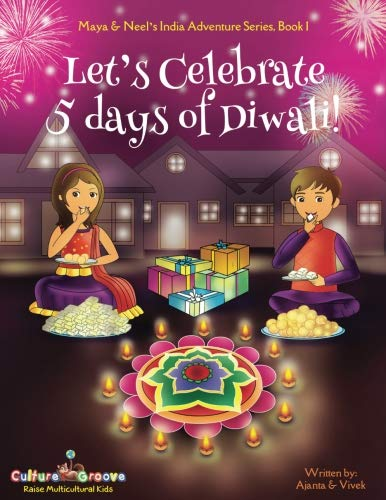 Let's Celebrate 5 Days of Diwali! (Maya & Neel's India Adventure Series, Book 1): Volume 1 por Ajanta Chakraborty