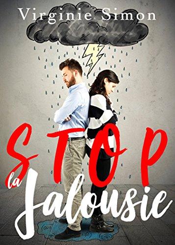 STOP la JALOUSIE !: Le guide pour arrêter d'être Jaloux/Jalouse par Virginie Simon