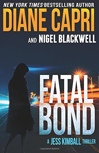 Fatal Bond: A Jess Kimball Thriller: Volume 8 (The Jess Kimball Thrillers Series)