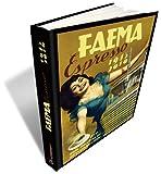 Faema espresso. Espresso 1945-2010. Ediz. italiana, inglese e tedesca.