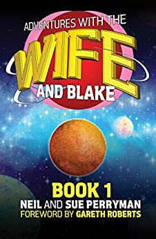 Adventures with the Wife and Blake: Book 1 - The Blake Years by [Perryman, Neil, Perryman, Sue]
