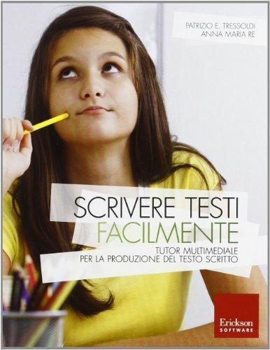 Scrivere testi facilmente. Tutor multimediale per la produzione del testo scritto. Con CD-ROM (Software didattico) di Tressoldi, Patrizio E. (2013) Tapa blanda reforzada