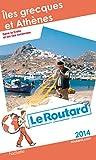 Guide du Routard Îles grecques et Athènes 2014 - Hachette Tourisme - 12/02/2014