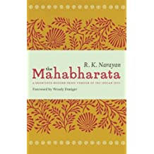 The Mahabharata: A Shortened Modern Prose Version of the Indian Epic by R. K. Narayan (2016-02-12)