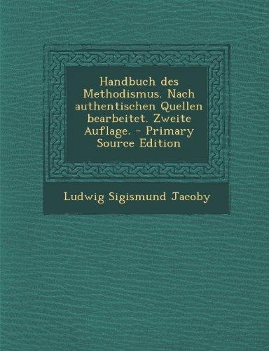 Handbuch Des Methodismus. Nach Authentischen Quellen Bearbeitet. Zweite Auflage. (Authentischen Handtasche Handtaschen)