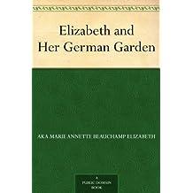 Elizabeth and Her German Garden (English Edition)