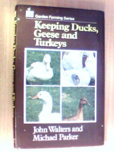 Keeping Ducks, Geese and Turkeys (Garden Farming Series)