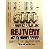 5000 Nehez Scramblex Rejtveny Az IQ Novelesere (HUNGARIAN IQ BOOST PUZZLES)