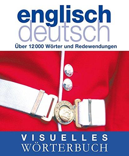 Visuelles Wörterbuch Englisch-Deutsch (Coventgarden) (Arabisch Deutsch Wörterbuch Englisch)