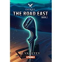 The Road East (Epic LitRPG Adventure - Book 2) (Fayroll) (English Edition)